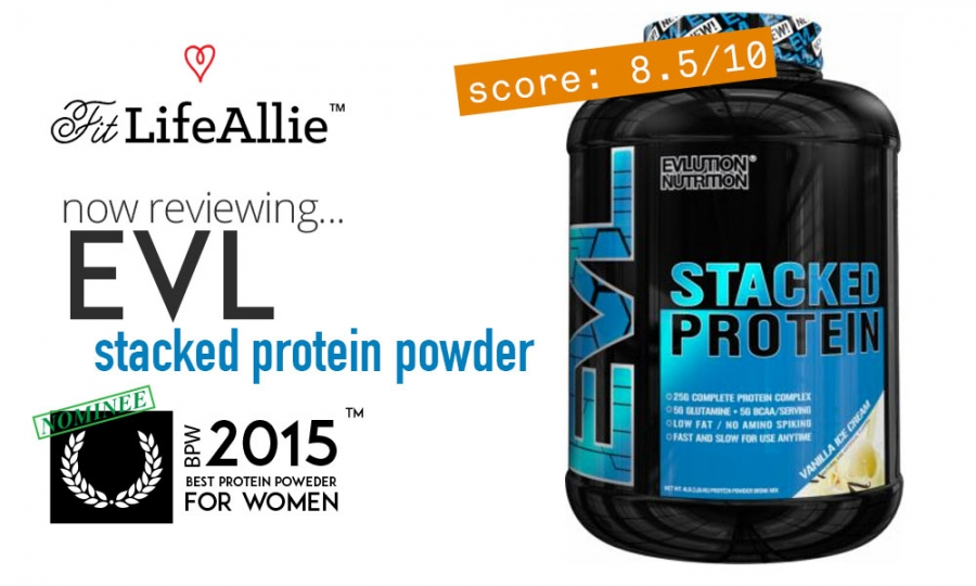 EVL Nutriton Stacked Protein Review Pretty Basic Stuff Right